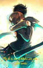 Cô bé à, tôi sẽ khiến em phải nhớ ra tôi by Yuki379
