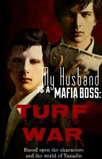 My Husband Is A Mafia Boss: Turf War by PamilyangMalupet