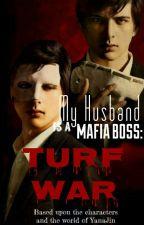 My Husband Is A Mafia Boss: Turf War by PamilyangMalupet