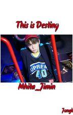 This is Destiny by Mhita_Jimin
