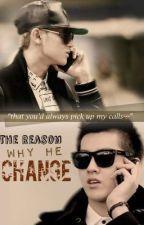 The Reason Why He Changed ♂(Taoris/Kaisoo/Hunhan/Baekyeol) by Otaku_Girl07