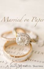 Married on Paper by akriti_sharma