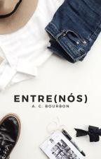 entre(nós) by bourrrbon