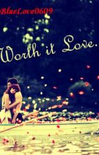 Worth it Love.. by _TimTams0609