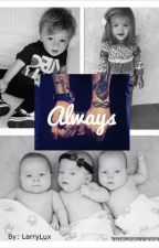 Always (Larry Stylinson) *MPREG* BOOK #2 by LarryLux