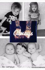 Always (Larry Stylinson) *MPREG* BOOK #2 by LarryLux