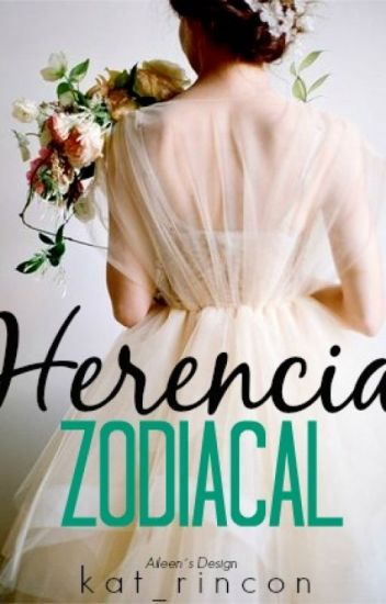 Herencia Zodiacal #Pnovel