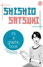 [CLOSED] It's (not) A Graphic Book of SHISHIO SATSUKI by meisesa