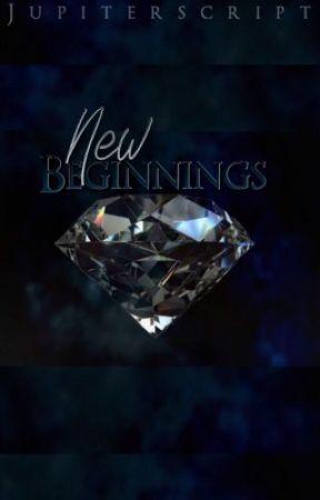 New Beginnings[On Hold] by jupiterscript