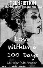 Love Within a 100 Days by theheartbreaker1524