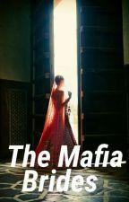 The Mafia Brides by SHAYYYWASHERE