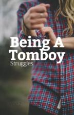 Being A Tomboy :) by __Voez__