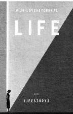 LIFE  by Lifestory3
