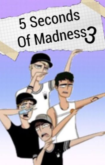 ✅ 5 Seconds Of Madness (3)