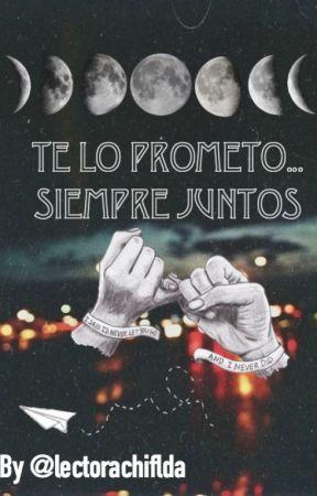 Te Lo Prometo... Siempre Juntos. by lectorachiflada