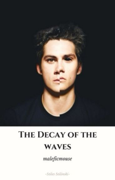 Stiles Stilinski ~ The Decay Of The Waves ~
