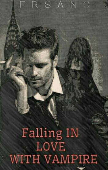 FALLING IN LOVE WITH VAMPIRE (ON HOLD)