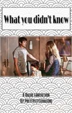What you didn't know (Haleb) (On hold temporary)  by prettylittlehalebb