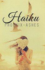 HAIKU by phoenix-ashes