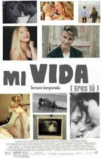 Mi vida (Tercera Temporada) by naudexeras