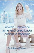 Violetta - Společně jsme lepší (Láska o Vánocích přichází)  by KaterinaForever