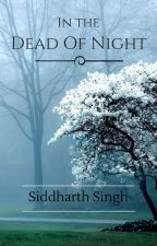 In The Dead Of Night. |complete| by -MeAndTheDevilBlues-