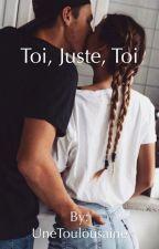 Toi, juste, toi by lea_prtt