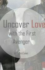 Uncover Love with the first Avenger ✔ [Abgeschlossen] by RichieEmmi