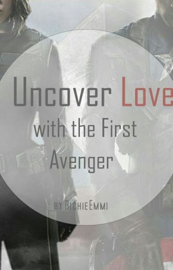 Uncover Love with the first Avenger ✔ [Abgeschlossen]
