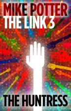The Link 3 - The Huntress by mdpotter55