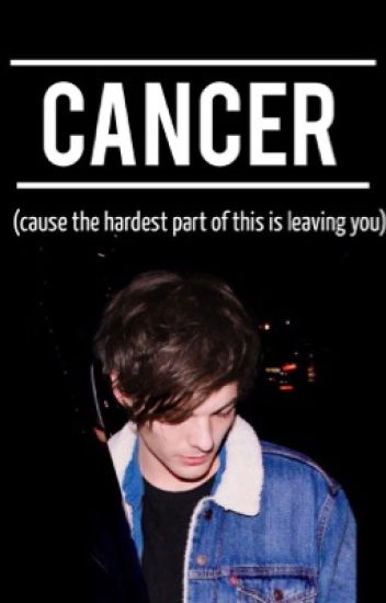 CANCER (cause the hardest part of this is leaving you) ;; l.s