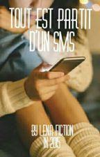 Tout Est Partit D'un SMS by Lena_Fiction