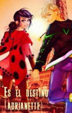 Es el destino (adrianette) +18  by cinthiashawol