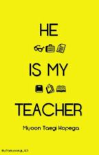 He Is My Teacher[SLOW UPDATE] by Parkyoongi_93