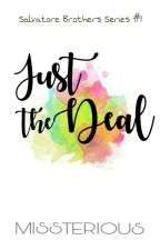 Just The Deal (Salvatore Brothers #1) by MISS_TERIOUS17
