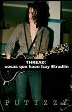 THREAD: cosas que hace Izzy Stradlin by PUTIZZY