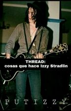 THREAD: cosas que hace Izzy Stradlin #HairRock by PUTIZZY