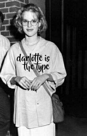 ➡Darlotte is the type ♥