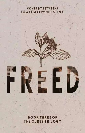 Freed (Curse Trilogy, #3)