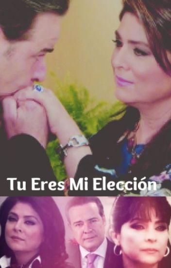 """""""Tu Eres Mi Elección"""""""
