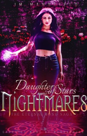Daughter of Stars and Nightmares (The Eternal Bond Saga book 1) by JM_Mansfield
