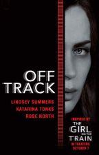 Off Track by TheGirlOnTheTrain
