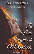 La Notte Segreta di Meredith #3.1 BF Series by AriannaEna