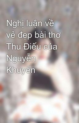 Nghị luận về vẻ đẹp bài thơ Thu Điếu của Nguyễn Khuyến