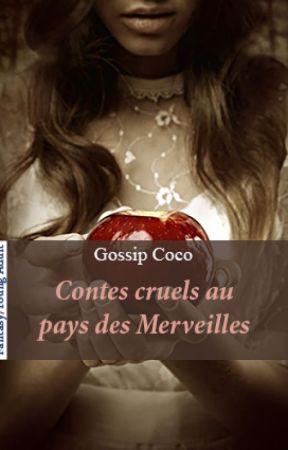 Contes cruels au pays des Merveilles by GossipCoco