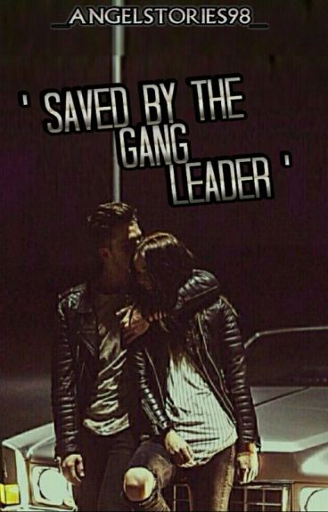 ' Saved by the Gang Leader '