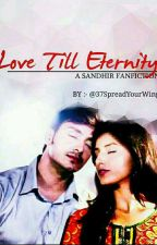 Love Till Eternity [On Hold] by 37SpreadYourwings