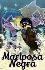 Mariposa Negra  ||Miraculous PV|| by GuerreraMoon