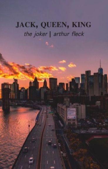 Jack, Queen, King // The Joker
