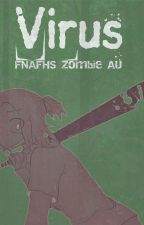 Virus. [FNAFHS Zombie AU] by PudinGuro